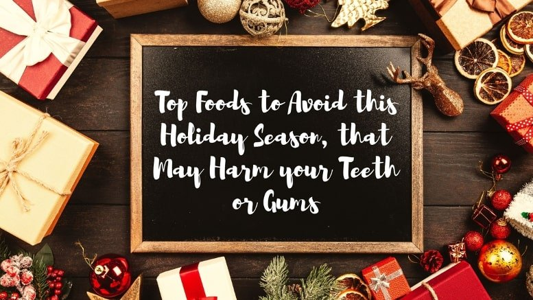 Top Foods to Avoid this Holiday Season - Gurnee IL Dental Blog