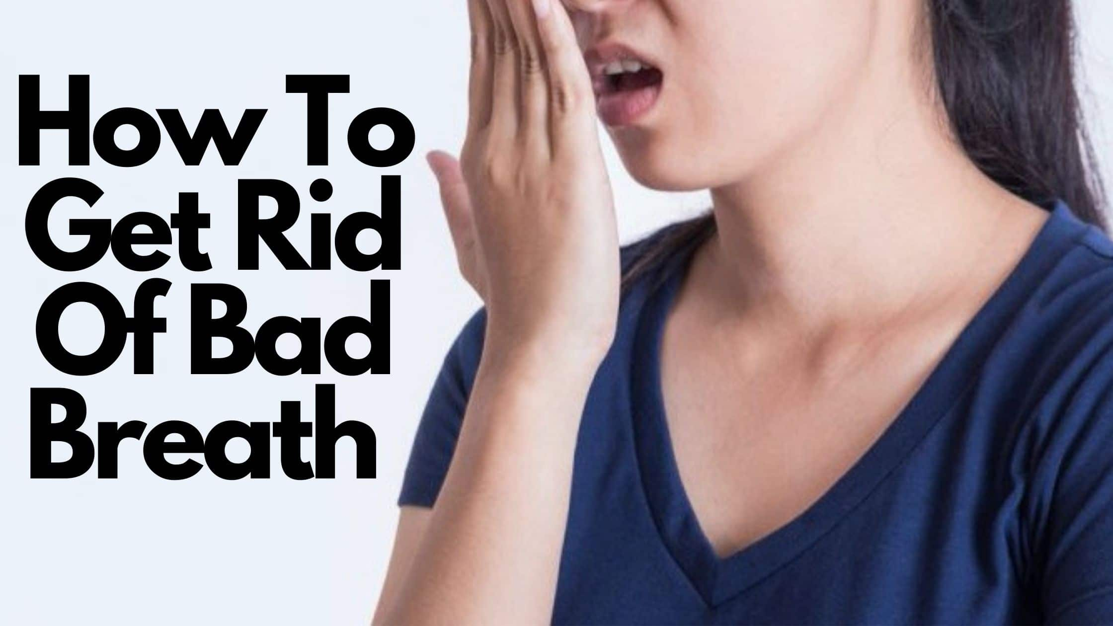 How to Get Rid of Bad Breath- Gurnee IL Dentists