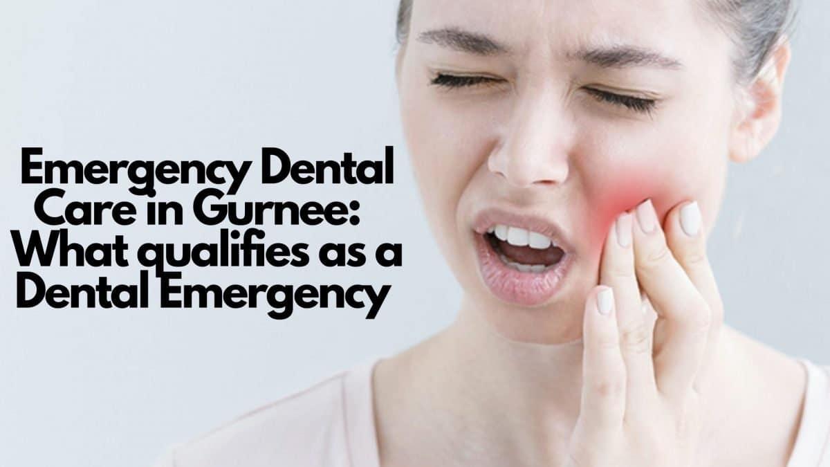 Emergency Dental Care in Gurnee - What qualifies as a Dental Emergency?